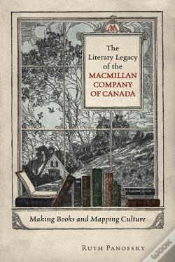 Wook.pt - The Literary Legacy Of The Macmillan Company Of Canada