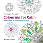 The Little Book Of Colouring For Calm