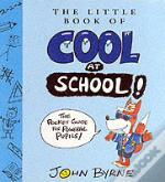 The Little Book Of Cool At School