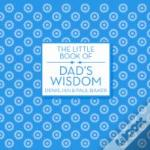 The Little Book Of Dad'S Wisdom