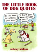 The Little Book Of Dog Quotes