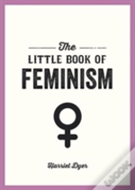 The Little Book Of Feminism