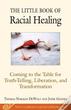 Wook.pt - The Little Book Of Restorative Justice And Racial Healing