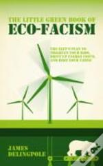 The Little Green Book Of Eco-Facism