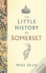 The Little History Of Somerset