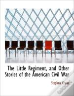 The Little Regiment, And Other Stories O