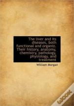 The Liver And Its Diseases, Both Functio