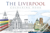 The Liverpool Colouring Book: Past & Present