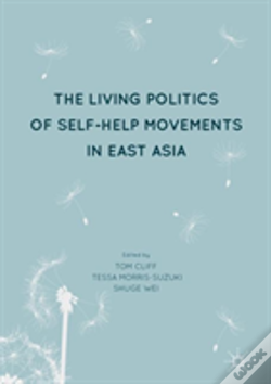 Wook.pt - The Living Politics Of Self-Help Movements In East Asia