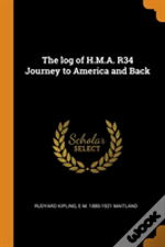 The Log Of H.M.A. R34 Journey To America And Back
