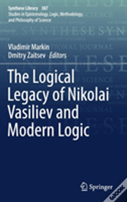 Wook.pt - The Logical Legacy Of Nikolai Vasiliev And Modern Logic