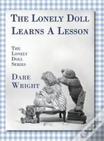 The Lonely Doll Learns A Lesson