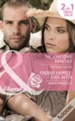 The Lonesome Rancher/Finding Happily-Ever-After