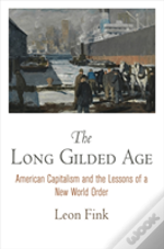 The Long Gilded Age