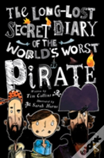 The Long Lost Secret Diary Of The World'S Worst Pirate