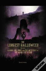 The Longest Halloween, Book Three: Gabbie Del Toro And The Mystery Of The Warlock'S Urn
