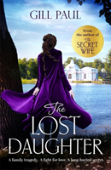 The Lost Daughter: A Breathtaking Novel Of Tragedy, Passion And Secrets From The #1 Bestselling Author Of The Secret Wife