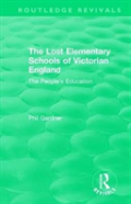 The Lost Elementary Schools Of Victorian England (1984)