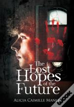 The Lost Hopes Of The Future