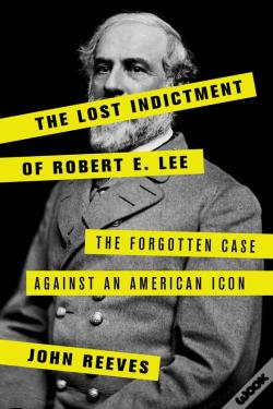 Wook.pt - The Lost Indictment Of Robert E. Lee