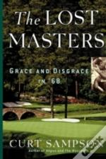 The Lost Masters: Grace And Disgrace In