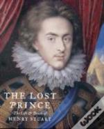 The Lost Prince: Henry Prince Of Wales