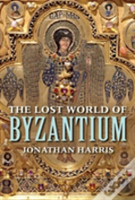 The Lost World Of Byzantium