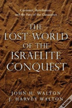 Wook.pt - The Lost World Of The Israelite Conquest