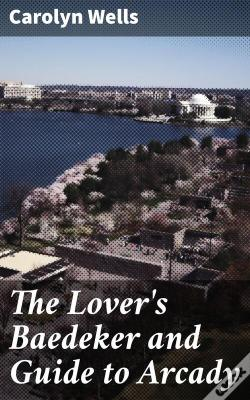 Wook.pt - The Lover'S Baedeker And Guide To Arcady