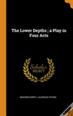 Wook.pt - The Lower Depths; A Play In Four Acts