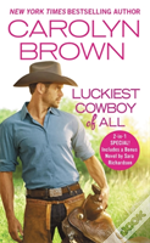 The Luckiest Cowboy Of All