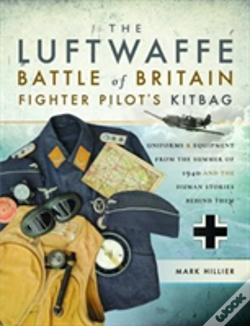 Wook.pt - The Luftwaffe Battle Of Britain Fighter Pilots' Kitbag
