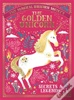 The Magical Unicorn Society: The Golden Unicorn - Secrets And Legends
