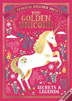 Wook.pt - The Magical Unicorn Society: The Golden Unicorn - Secrets And Legends