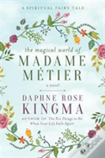 The Magical World Of Madame Metier