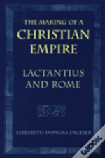 The Making Of A Christian Empire