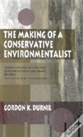 The Making Of A Conservative Environmentalist