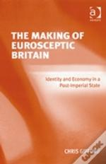 The Making Of Eurosceptic Britain