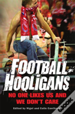 The Mammoth Book Of Football Hooligans