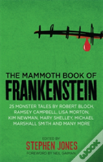 The Mammoth Book Of Frankenstein