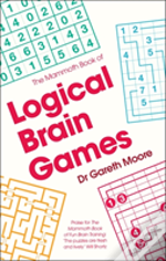 The Mammoth Book Of Logical Brain Games