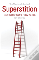 The Mammoth Book Of Superstition