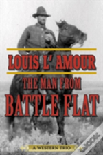 The Man From Battle Flat : A Western Trio