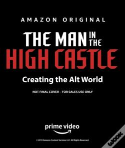Wook.pt - The Man In The High Castle: Creating The Alt World