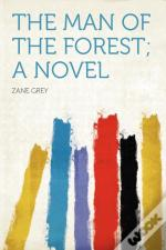 The Man Of The Forest; A Novel