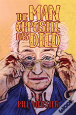 The Man Opposite Has Died