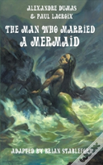 The Man Who Married A Mermaid