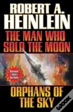 The Man Who Sold The Moon/Orphans Of The Sky