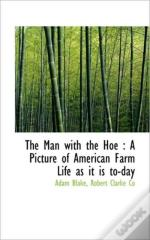 The Man With The Hoe : A Picture Of Amer