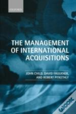 The Management Of International Acquisitions